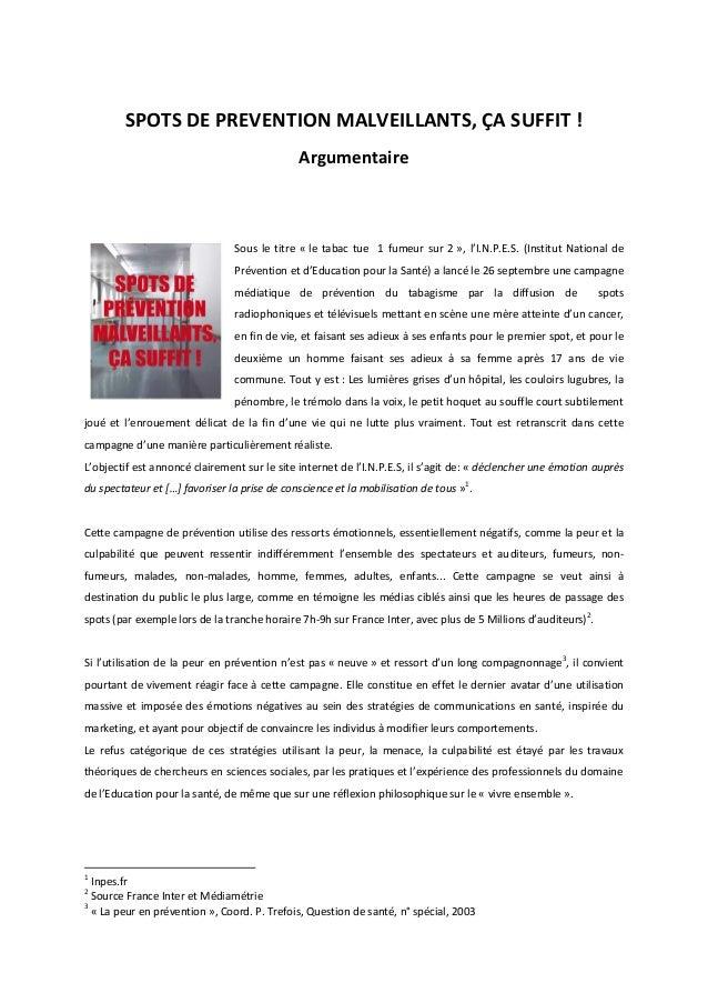 SPOTS DE PREVENTION MALVEILLANTS, ÇA SUFFIT !  Argumentaire  Sous le titre « le tabac tue 1 fumeur sur 2 », l'I.N.P.E.S. (...