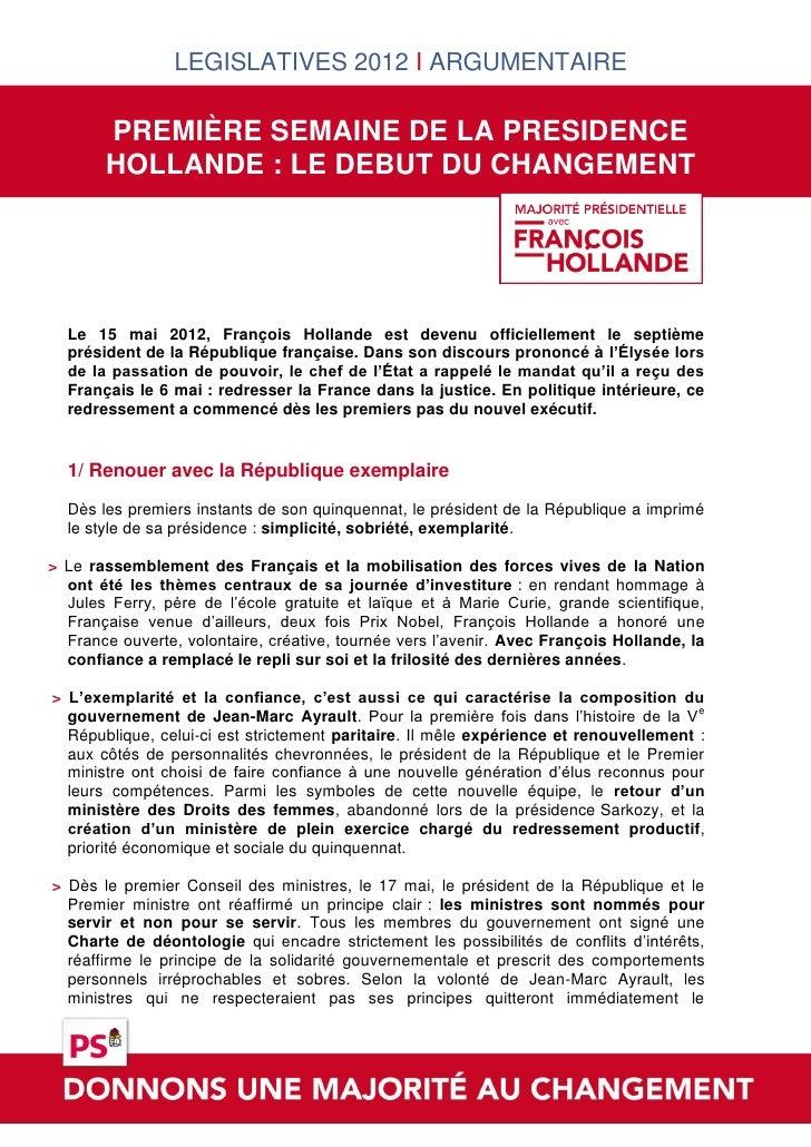 LEGISLATIVES 2012 I ARGUMENTAIRE       PREMIÈRE SEMAINE DE LA PRESIDENCE       HOLLANDE : LE DEBUT DU CHANGEMENT  Le 15 ma...