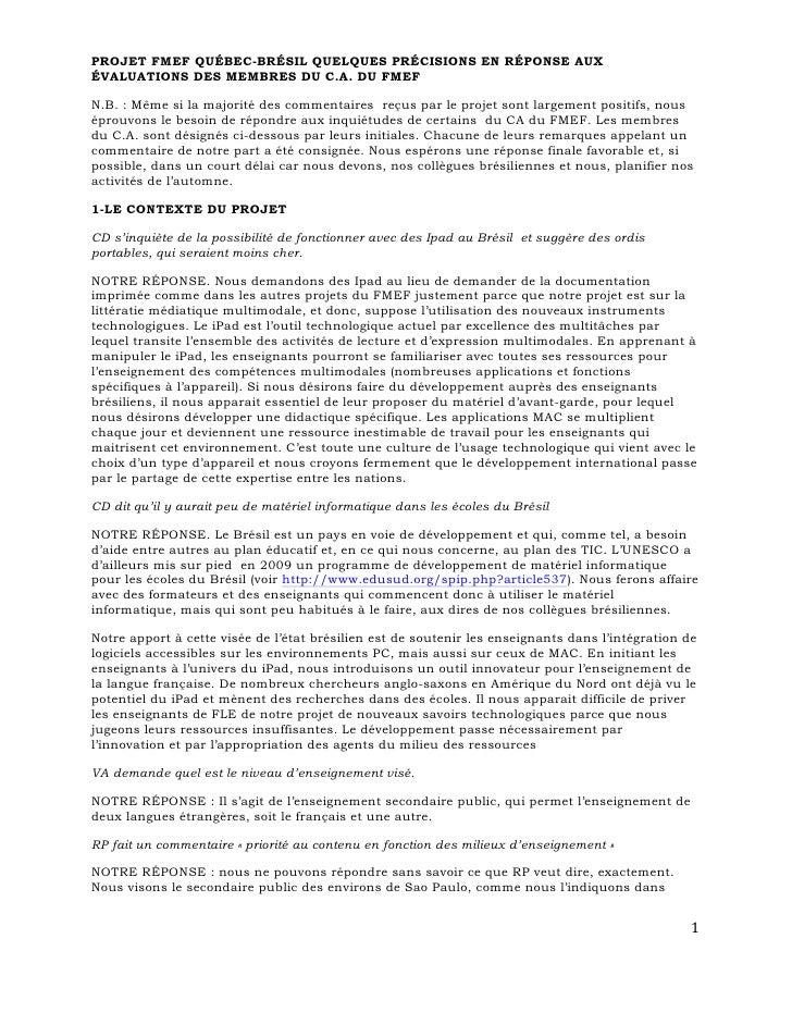 PROJET FMEF QUÉBEC-BRÉSIL QUELQUES PRÉCISIONS EN RÉPONSE AUXÉVALUATIONS DES MEMBRES DU C.A. DU FMEFN.B. : Même si la major...