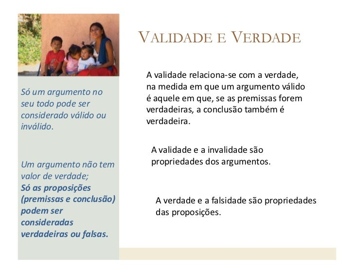 VALIDADE E VERDADE                                    A validade relaciona-‐se com a verdade,                ...