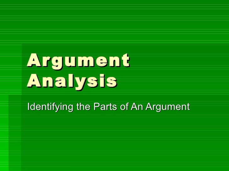 Argument Analysis Identifying the Parts of An Argument