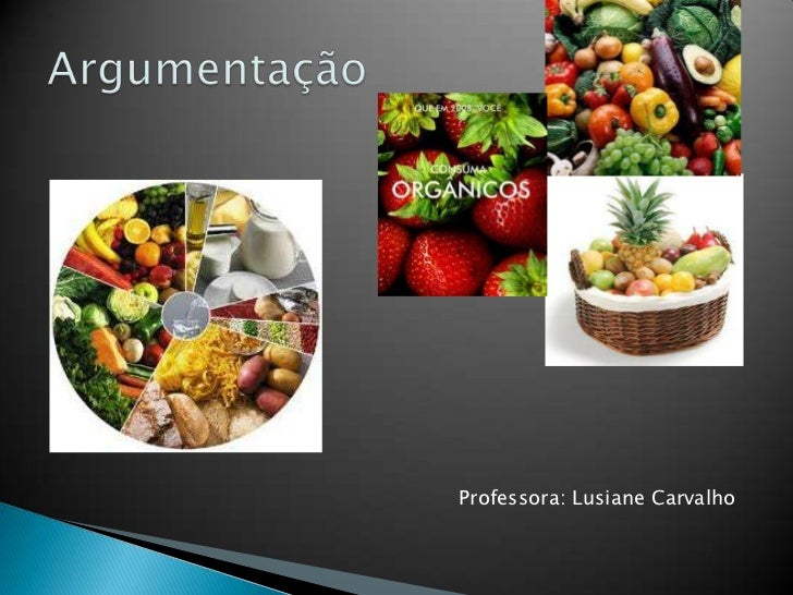 Argumentação<br />Professora: Lusiane Carvalho<br />