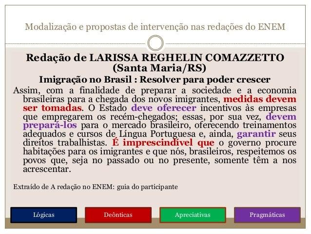 Modalização e propostas de intervenção nas redações do ENEM Redação de LARISSA REGHELIN COMAZZETTO (Santa Maria/RS) Imigra...