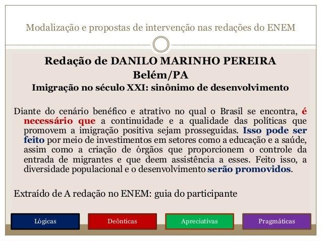 Modalização e propostas de intervenção nas redações do ENEM Redação de DANILO MARINHO PEREIRA Belém/PA Imigração no século...