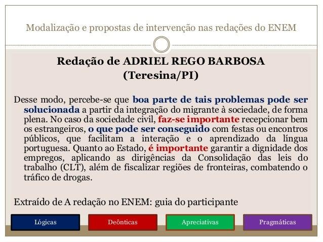 Modalização e propostas de intervenção nas redações do ENEM Redação de ADRIEL REGO BARBOSA (Teresina/PI) Desse modo, perce...