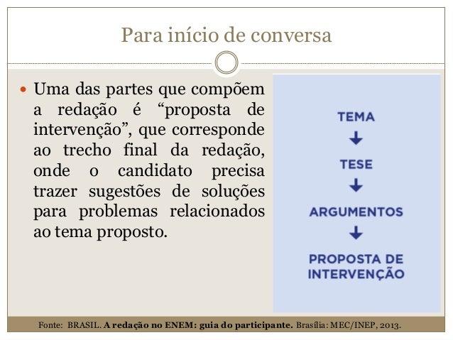 """Para início de conversa  Uma das partes que compõem a redação é """"proposta de intervenção"""", que corresponde ao trecho fina..."""