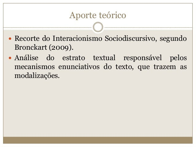 Aporte teórico  Recorte do Interacionismo Sociodiscursivo, segundo Bronckart (2009).  Análise do estrato textual respons...