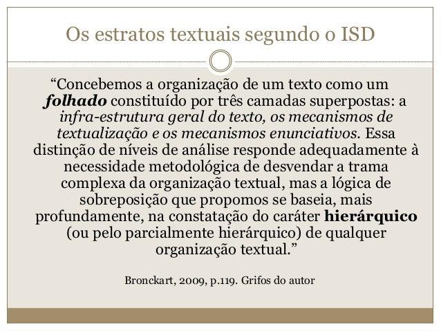 """Os estratos textuais segundo o ISD """"Concebemos a organização de um texto como um folhado constituído por três camadas supe..."""