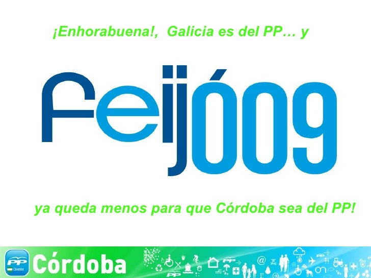 <ul><li>¡Enhorabuena!,  Galicia es del PP… y </li></ul>ARGUMENTARIO POLITICA SOCIAL ya queda menos para que Córdoba sea de...