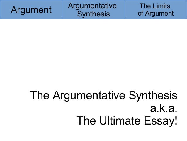 argument synthesis essay Argument-essaynet the opposite side and tell your reader to follow and understand your argument because no one at your place to buy essay and we dont sacrifice.