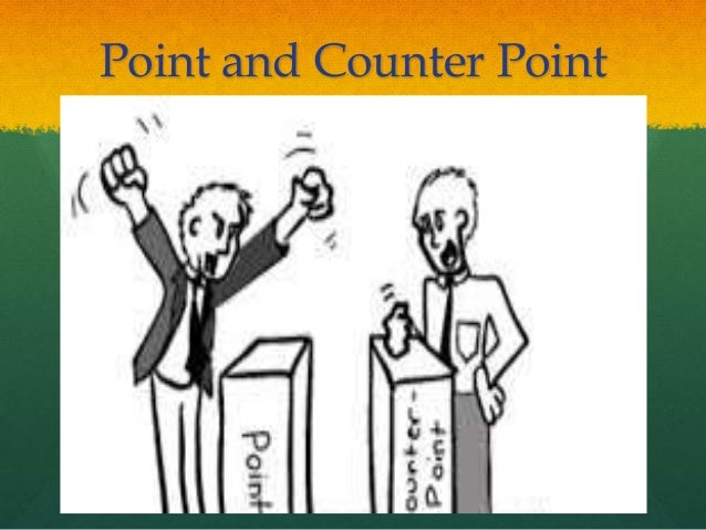 counterpoint persuasive essay Org in the classroom and states: when my students write persuasive essays and speeches, i have them select persuasive essay point counterpoint a topic from 1 eugene onegin essay topics.