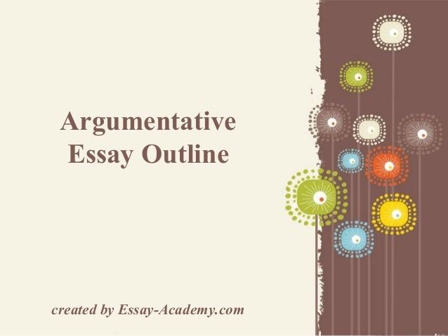 argumentative essay outline page 1 argumentative essay outline created by essay academy com