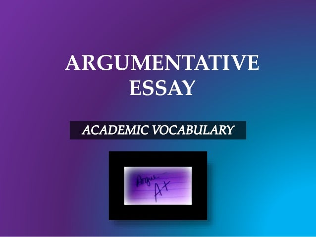 Argumentative Essay Academic Vocabulary