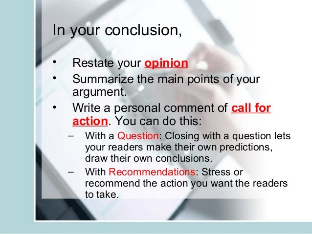 writing a strong conclusion persuasive essay elementary Guide to writing a persuasive essay  no matter how intelligent the ideas, a  paper lacking a strong introduction, well-organized body paragraphs and an.