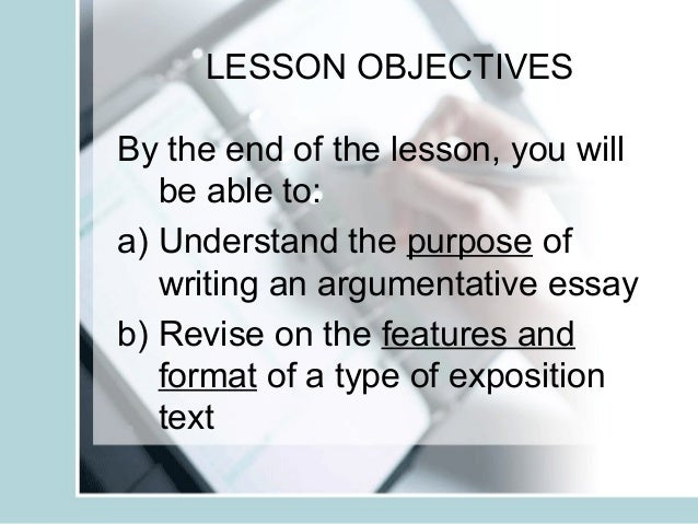 argumentative essay writing teacher slides lesson objectivesby the