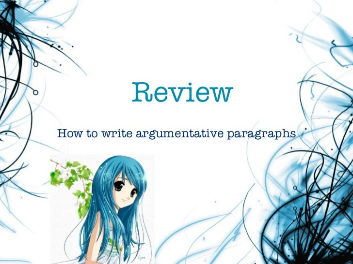 ReviewHow to write argumentative paragraphs