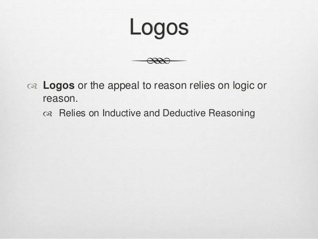 argumentative strategies ethos pathos logos relies on inductive and deductive reasoning 6