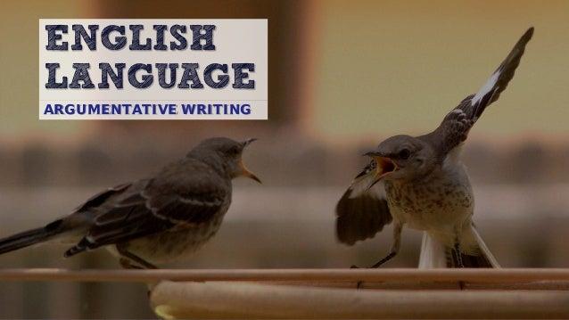 ENGLISH LANGUAGE ARGUMENTATIVE WRITING