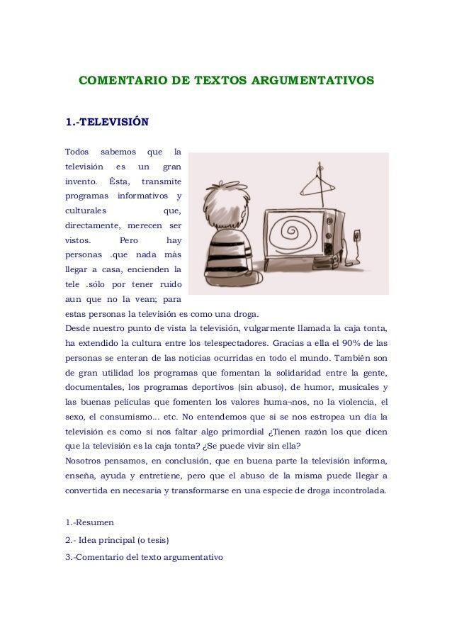 COMENTARIO DE TEXTOS ARGUMENTATIVOS1.-TELEVISIÓNTodos      sabemos     que     latelevisión    es      un     graninvento....