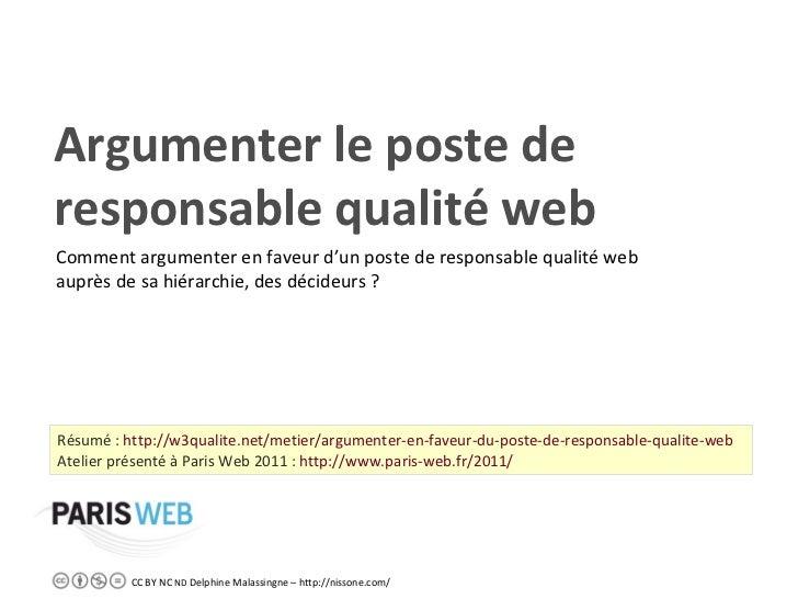 Argumenter le poste de responsable qualité web Résumé :  http://w3qualite.net/metier/argumenter-en-faveur-du-poste-de-resp...