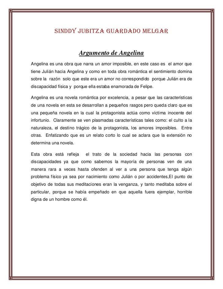 Sinddy Jubitza Guardado Melgar                         Argumento de AngelinaAngelina es una obra que narra un amor imposib...