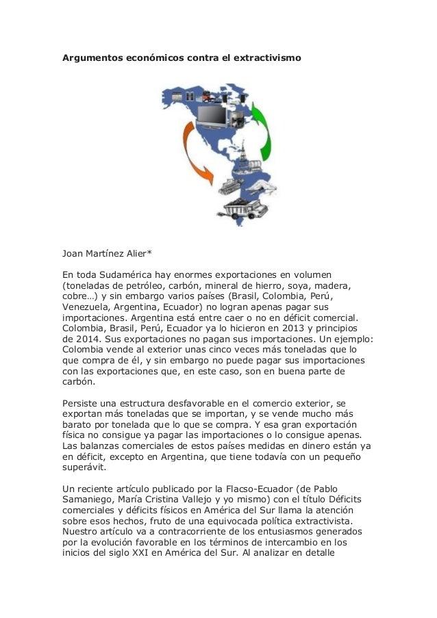Argumentos económicos contra el extractivismo Joan Martínez Alier* En toda Sudamérica hay enormes exportaciones en volumen...