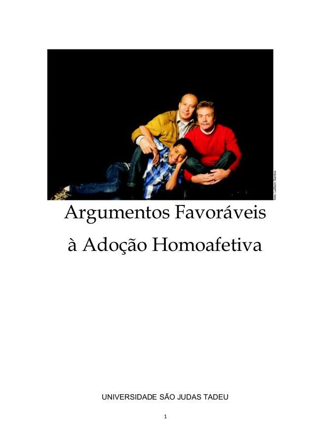 Argumentos Favoráveis à Adoção Homoafetiva  UNIVERSIDADE SÃO JUDAS TADEU 1