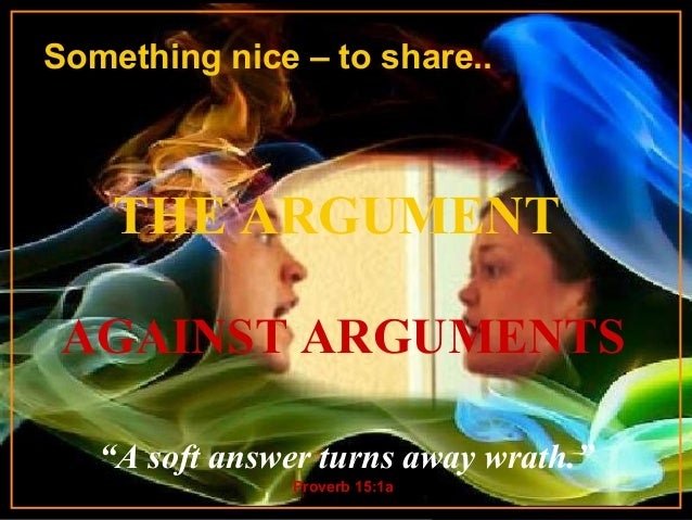 "Music starts on slide 2 CLICK TO ADVANCE SLIDES ♫ Turn on your speakers! THE ARGUMENT ""A soft answer turns away wrath."" Pr..."