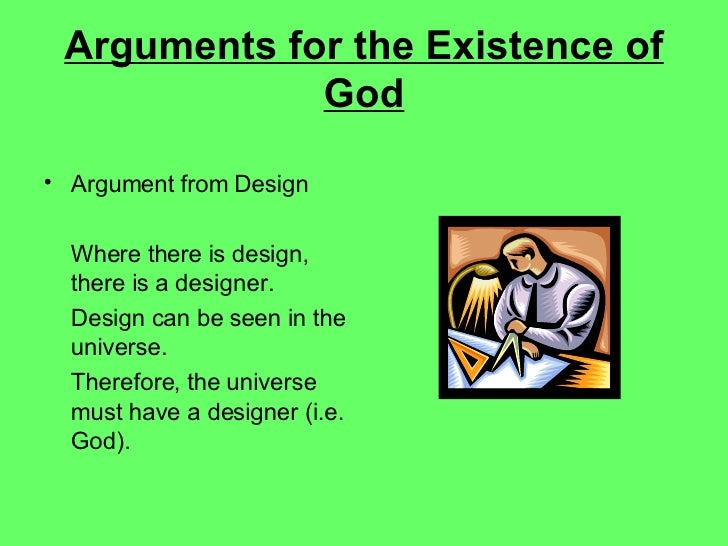 an argument on the existence of god 2010-7-1  the cosmological argument for the existence of god by wd jeffcoat, ma there are many arguments that can he presented to prove the existence of god.