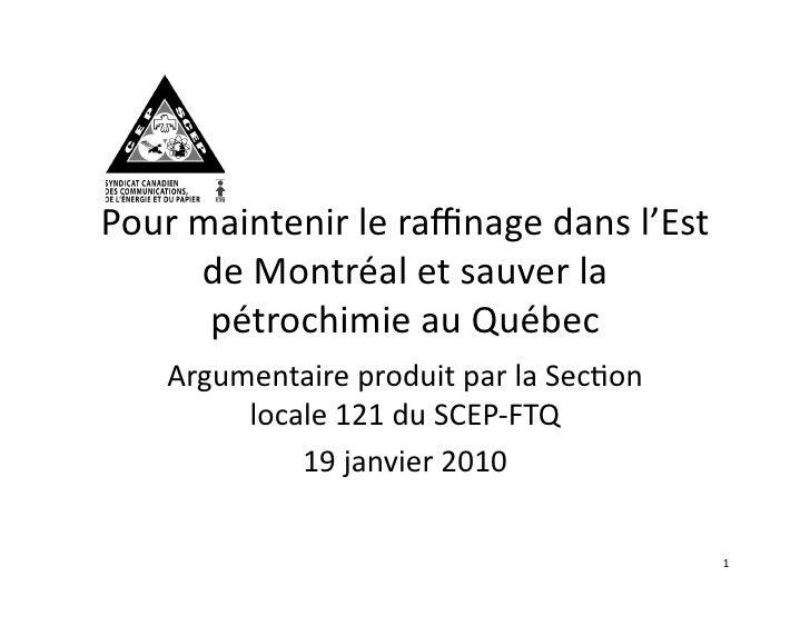 Pour  maintenir  le  raffinage  dans  l'Est           de  Montréal  et  sauver  la            pétrochi...