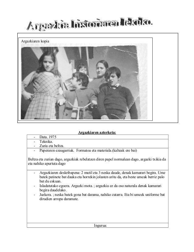 Argazkiaren kopia  -  Argazkiaren azterketa: Data. 1975 Teknika. Zuria eta beltza. Paperaren ezaugarriak. Formatoa eta mat...