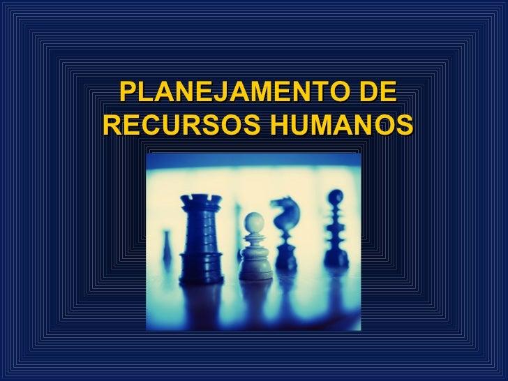 PLANEJAMENTO DERECURSOS HUMANOS