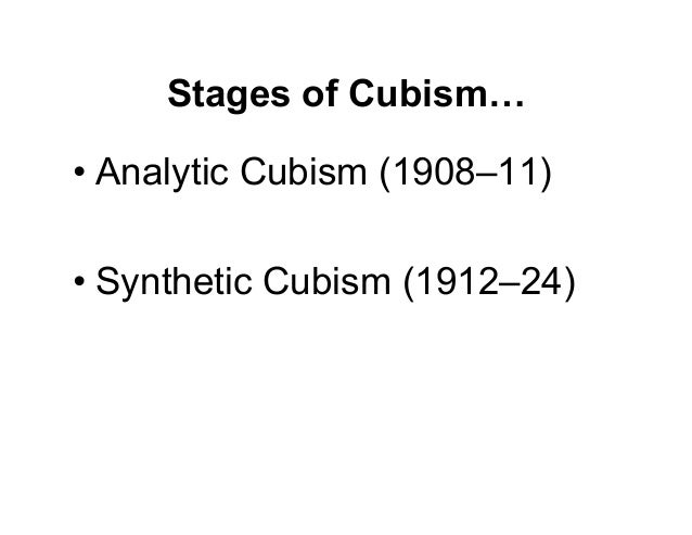 three stages of cubism Instead they used an analytical system in which three-dimensional subjects were fragmented and redefined from several cubism is often divided into two phases.