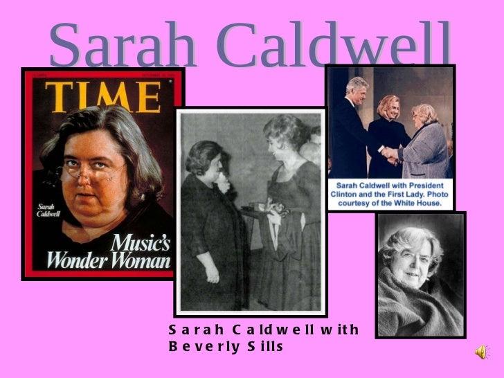 Sarah Caldwell Sarah Caldwell  w ith Beverly Sills