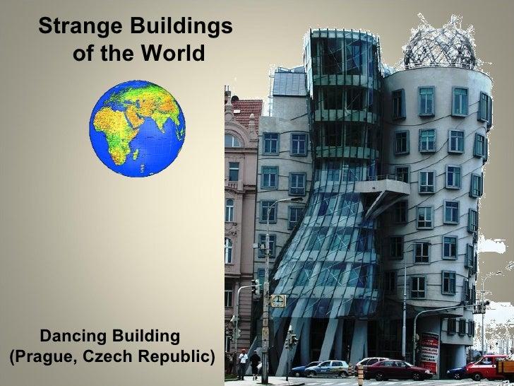 Strange Buildings  of the World Dancing Building  (Prague, Czech Republic)