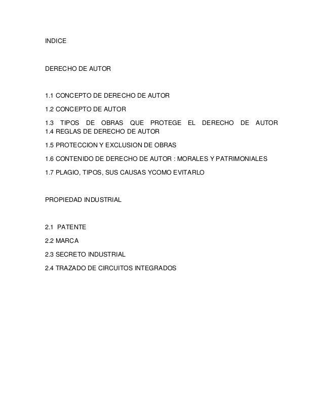 INDICE  DERECHO DE AUTOR  1.1 CONCEPTO DE DERECHO DE AUTOR 1.2 CONCEPTO DE AUTOR 1.3 TIPOS DE OBRAS QUE PROTEGE 1.4 REGLAS...