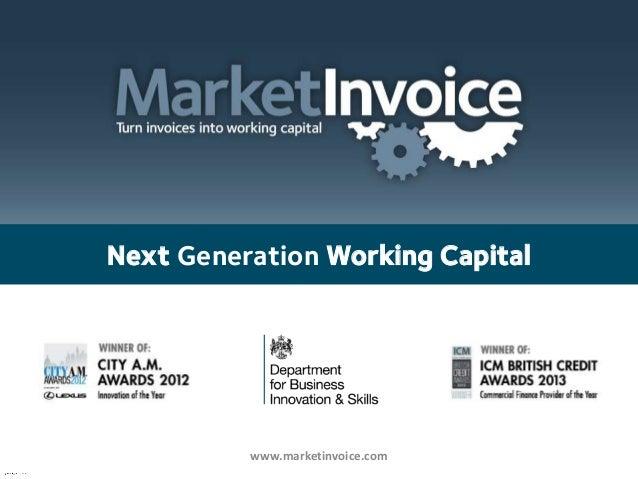 Next Generation Working Capital  www.marketinvoice.com
