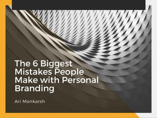 The 6 Biggest Mistakes People Make with Personal Branding