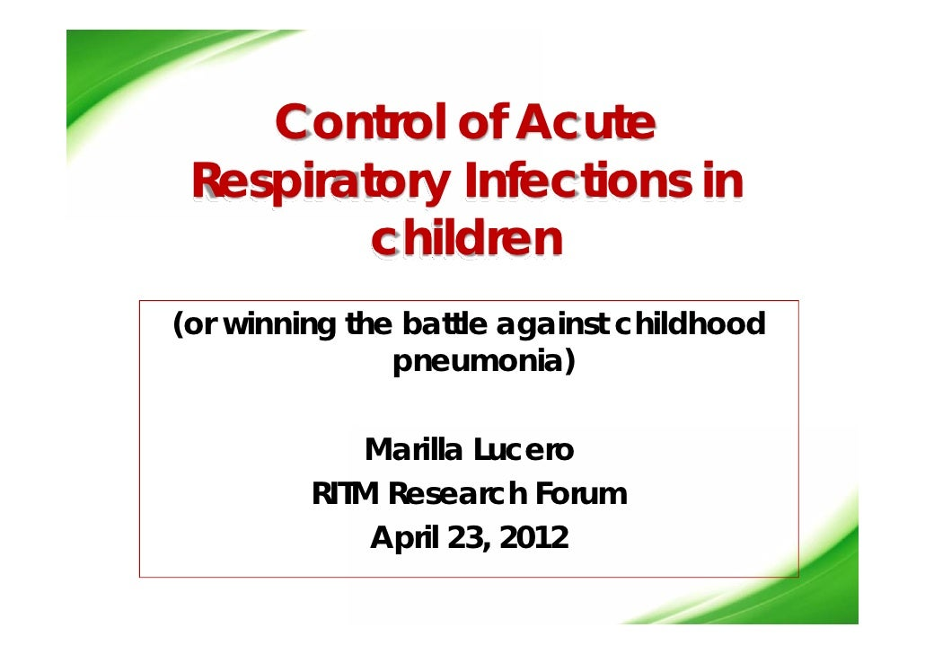 Control of Acute Respiratory Infections in         children(or winning the battle against childhood               pneumoni...