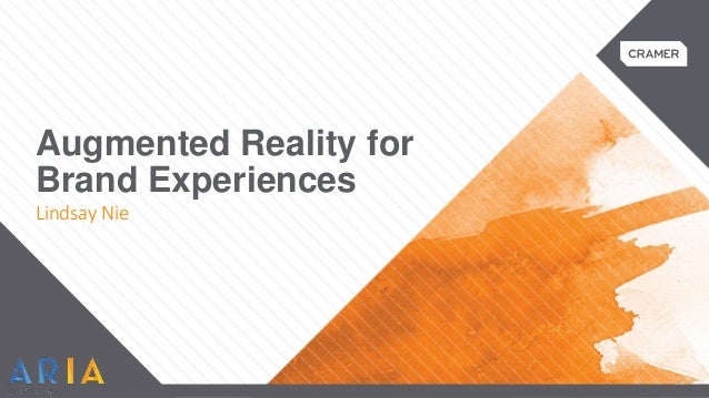 Augmented Reality for Brand Experiences Lindsay Nie