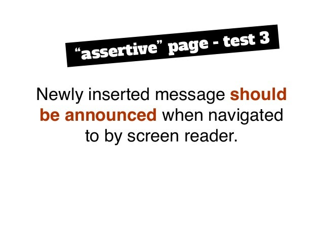 """Newly inserted message should be announced when navigated to by screen reader. """"assertive"""" page - test 3"""