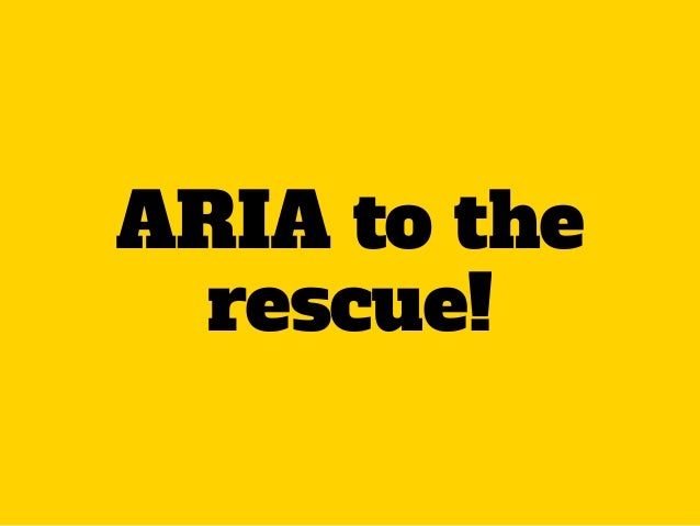 ARIA to the rescue!