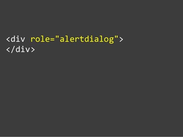 """<div role=""""alertdialog"""">  </div>"""