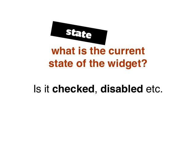 what is the current state of the widget? Is it checked, disabled etc. state