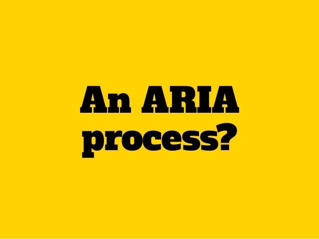 An ARIA process?
