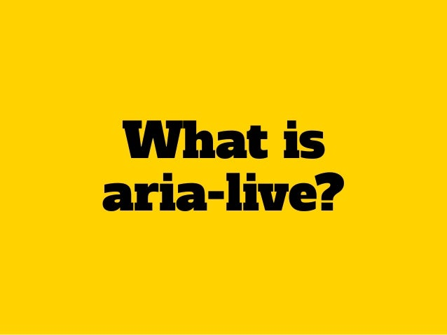 What is aria-live?