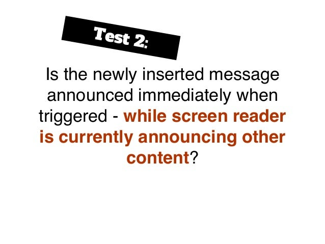 Is the newly inserted message announced immediately when triggered - while screen reader is currently announcing other con...