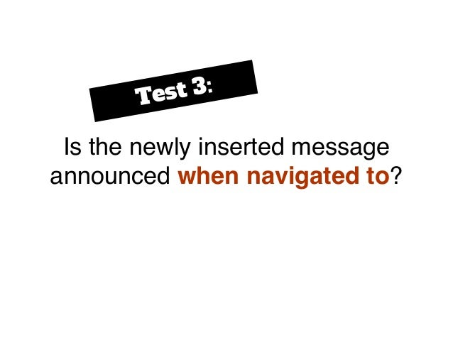 Is the newly inserted message announced when navigated to? Test 3: