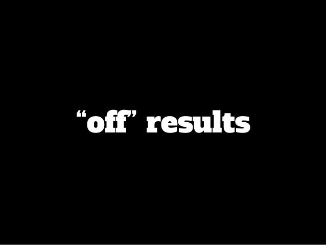 """""""off"""" results"""