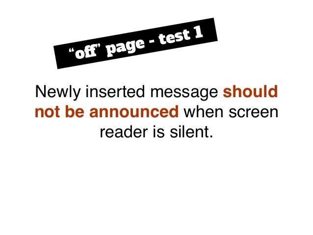 """Newly inserted message should not be announced when screen reader is silent. """"off"""" page - test 1"""